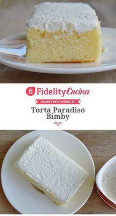 Torta Paradiso Bimby Torte Cake, Cake & Co, Cheesecake Recipes, Dessert Recipes, Desserts, Plum Cake, Different Cakes, Mini Foods, Sweet Cakes