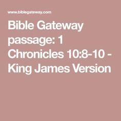 Bible Gateway passage: 1 Chronicles 10:8-10 - King James Version