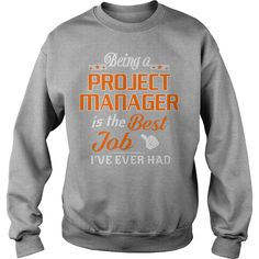 Being A Project Manager Is The Best Job T-Shirt #gift #ideas #Popular #Everything #Videos #Shop #Animals #pets #Architecture #Art #Cars #motorcycles #Celebrities #DIY #crafts #Design #Education #Entertainment #Food #drink #Gardening #Geek #Hair #beauty #Health #fitness #History #Holidays #events #Home decor #Humor #Illustrations #posters #Kids #parenting #Men #Outdoors #Photography #Products #Quotes #Science #nature #Sports #Tattoos #Technology #Travel #Weddings #Women