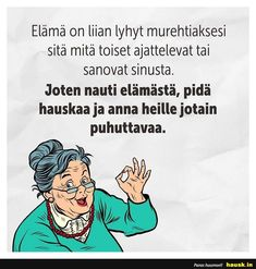 """Life is too short to worry about what others think or say about you. So enjoy life, have fun and give them something to talk about."" ◇ life lesson in Finnish ◇ Elämä on liian lyhyt . Cool Words, Wise Words, Le Pilates, Love Of My Life, Life Lessons, Motivational Quotes, Have Fun, Wisdom, Mood"