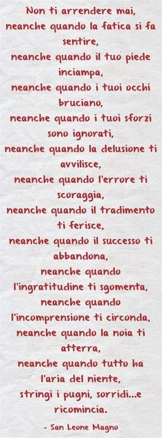 Non ti arrendere mai! Quotes Thoughts, Words Quotes, Life Quotes, Sayings, Motivational Quotes, Inspirational Quotes, Italian Quotes, Magic Words, Meaningful Words