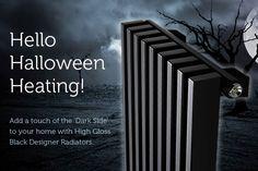 Unleash your darker side at home this Halloween. Designer Radiator, Radiators, Dark Side, High Gloss, The Darkest, Home Appliances, Halloween, Store, House Appliances