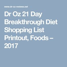 Dr Oz 21 Day Breakthrough Diet Shopping List Printout, Foods – 2017
