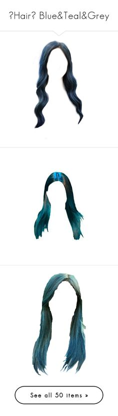 """《Hair》 Blue&Teal&Grey"" by babypink-official ❤ liked on Polyvore featuring hair, beauty products, haircare, hair styling tools, doll hair, filler, wigs, hairstyles, fillers and doll parts"
