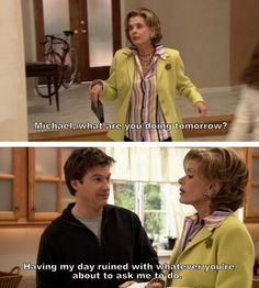 arrested development. Sometimes how I feel when my mom ask me that question.
