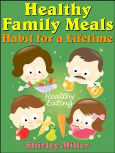 (Paleo Diet Essentials) Healthy Family Meals - a Habit for a Lifetime (Healthy & Tasty Series) #Paleo #Dinners