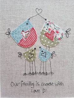 This piece of original textile art / appliqué art will be handmade my me , and gives you a truly unique piece of my work for your home or to give as a gift. This family bird picture would make a lovely gift. To make this textile picture Ill appliqué various pieces of fabric onto a beige linen backing using a technique called free motion machine embroidery. The quote Our family is made with love is also done in thread using the same technique. Any frayed edges are part of the design. ...