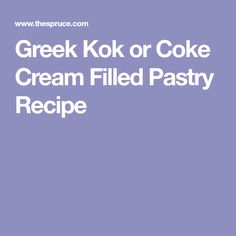 Greek Kok or Coke Cream Filled Pastry Recipe