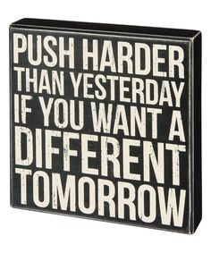 Take a look at this 'Push Harder' Box Sign today!