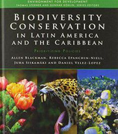 Biodiversity Conservation In Latin America And The Caribbean: Prioritizing Policies (Environment For Development) PDF