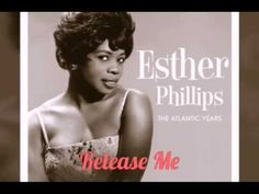 Esther Phillips ~ Release Me