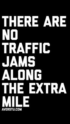 There are no traffic jams along the extra mile Wisdom Quotes, True Quotes, Words Quotes, True Sayings, Motivational Leadership Quotes, Positive Quotes, Inspirational Quotes, Amazing Quotes, Great Quotes