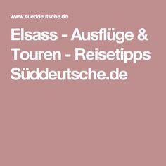Elsass - Ausflüge & Touren - Reisetipps Süddeutsche.de