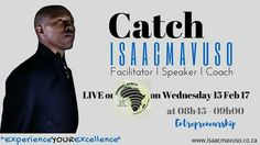 Catch Isaac Mavuso, live on Change Your Game on Channel Africa Radio on the 15 Feb 17 at 8h45 - 9h00