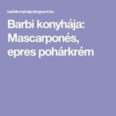 Barbi konyhája: Mascarponés, epres pohárkrém Barbie, Barbie Dolls