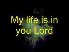 My Life is in You Lord - Lyrics - Must Watch Praise And Worship Music, Worship The Lord, Praise Songs, Christian Videos, Christian Songs, Christian Music Artists, Spiritual Music, Sing To The Lord, Faith Quotes
