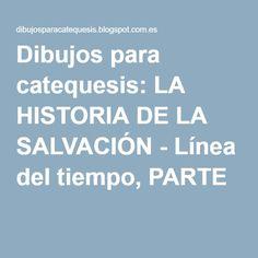 Dibujos para catequesis: LA HISTORIA DE LA SALVACIÓN - Línea del tiempo, PARTE 1