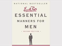 Essential Manners for Men: What to Do, When to Do It, and Why   Cool Material I know someone who will need this one day