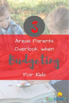 3 Areas Parents Overlook When Budgeting for Kids