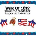 Major Events in the War of 1812 Timeline CardsUse these timeline cards to teach your students about important events of the War of 1812! As you l...