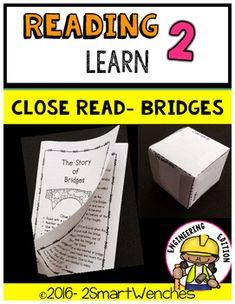 This booklet includes a nonfiction passage about bridges, common core activities and think marks poster for nonfiction text. This booklet includes a STEM activity where students research and decide which bridge to build and  what materials they will use for their design.This Reading to Learn booklet is meant to supplement your core curriculum and provide fun and engaging educational material.