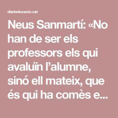 Neus Sanmartí: «No han de ser els professors els qui avaluïn l'alumne, sinó ell mateix, que és qui ha comès els errors» - El Diari de l'Escola d'Estiu