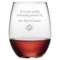 The Dog Is Home Stemless Wine Glass