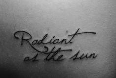 """I am not pretty. I am not beautiful. I am as radiant as the sun."" -Katniss Everdeen tattoo"