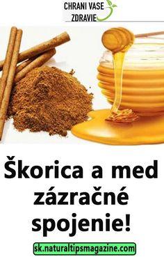 Škorica a med zázračné spojenie!
