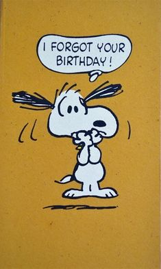 Vintage Peanuts Greeting Card - Snoopy Forgot Your Birthday - NOS Unused Happy Birthday Snoopy Images, Happy Birthday Greetings Friends, Happy Belated Birthday, Happy Birthday Pictures, Birthday Wishes Quotes, Happy Birthday Messages, Snoopy Quotes, Peanuts, Charlie Brown