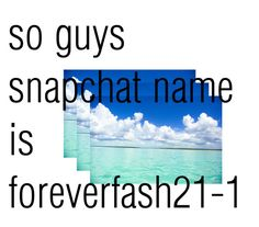 """Snapchat name"" by foreverfashion21-1 ❤ liked on Polyvore"