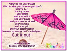 Effort is not your friend! Effort is what you do when you don't believe. (...)…