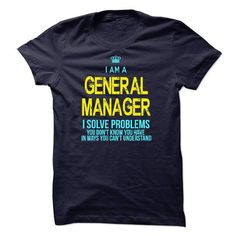 Cool Im A/An GENERAL MANAGER Shirts & Tees #tee #tshirt #Job #ZodiacTshirt #Profession #Career #general manager
