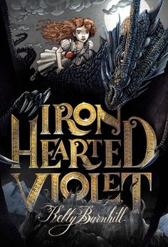 Iron Hearted Violet --  A story about the power of stories, our belief in them, and how one enchanted tale changed the course of an entire kingdom