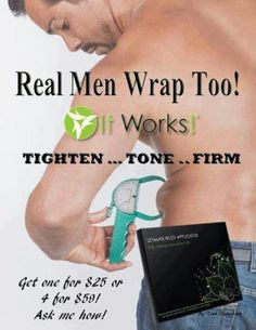 Do you think It Works products are only for the ladies? NO WAY!  www.bbskinnywraps.com or call 800-804-7494