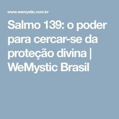 Salmo 139: o poder para cercar-se da proteção divina | WeMystic Brasil