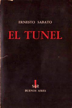 Ernesto Sábato. ElTunel. Buenos Aires: Sur, 1948