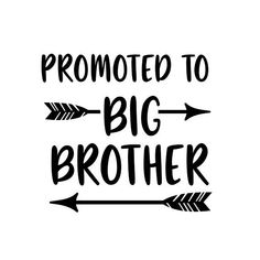 Promoted to Big Brother  - SVG  PDF PNG Jpg Dxf Eps - Custom Designs & Wording Welcome Silhouette- C