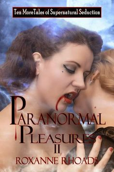 Diane's Book Blog: Paranormal Pleasures II by Roxanne Rhoads: Guest Post & Giveaway