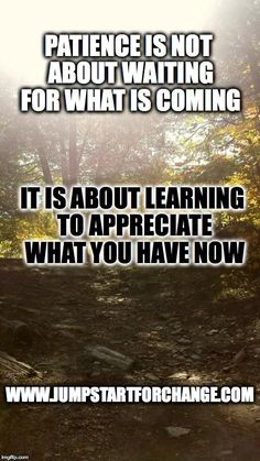 It is important to strive for more, but practicing gratitude makes the present worthwhile! #jumpstartforchange