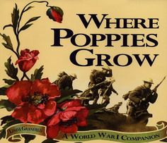 Where poppies grow : a World War I companion. [Linda Granfield] -- An anecdotal overview of World War I illustrating how ordinary lives were changed by global-scale conflict, and humanizing the sacrifice made by so many. Social Studies Curriculum, Homeschool Curriculum, I Companion, Tapestry Of Grace, Cc Cycle 3, States Of Matter, Remembrance Day, World War One, American Soldiers