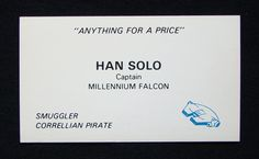 If Star Wars Characters Had Business Cards, They'd Look Like This - Han. And yes, he shot first.