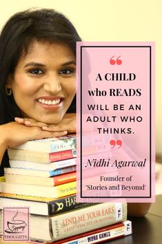 A CHILD who READS will be an ADULT who THINKS   Nidhi Agarwal