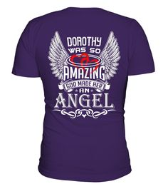 # DOROTHY WAS SO AMAZING GOD MAKE HER AN ANGEL .  DOROTHY WAS SO AMAZING GOD MAKE HER AN ANGEL  DOROTHY NAME TSHIRT COLLECTION    https://www.teezily.com/stores/dorothy-tshirt-name  A GIFT FOR A SPECIAL PERSON     It's a unique tshirt, with a special name!     HOW TO ORDER:   1. Select the style and color you want:   2. Click Reserve it now   3. Select size and quantity   4. Enter shipping and billing information   5. Done! Simple as that!   TIPS: Buy 2 or more to save shipping cost…