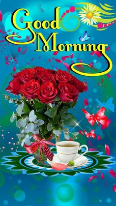 Saturday Good Morning- Messages, Texts, Quotes, Wishes Good Morning Flowers Quotes, Romantic Good Morning Messages, Good Morning Roses, Good Morning Beautiful Images, Good Morning Gif, Good Morning Picture, Morning Msg, Morning Quotes, Good Morning Husband