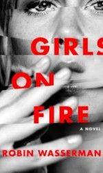 Girls on Fire by Robin Wasserman; design by Robin Bilardello (Harper / May Great Books, New Books, Books To Read, Reading Lists, Book Lists, Best Fiction Books, Robin, Female Friendship, Summer Books