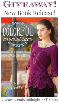 Colorful Crochet Lace: 22 Chic Garments & Accessories ... giveaway ends midnight EST 8/6/15 | #crochet #lace