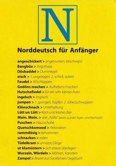 Norddeutsch für Anfänger ...;)