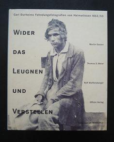 Wider das Leugnen und Verstellen: Carl Durheims Fahndungsfotografien von 1852-53 . Zusammenfassung Carl Durheim hat 1852/1853 in der jungen Eidgenossenschaft Nicht-Sesshafte und Heimatlose fotografiert. Entstanden sind die ersten erkennungsdienstlichen Polizeifotografien der Welt. Das Buch ist vergriffen, es gibt keine Neuauflage. ISBN 10: 3907495861 / ISBN 13: 9783907495865 Verlag: Fotomuseum Win