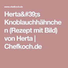 Herta's  Knoblauchhähnchen (Rezept mit Bild) von Herta | Chefkoch.de